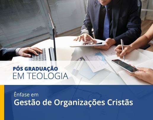 Curso de PÓS Graduação com ênfase em Gestão de Organizações Cristãs