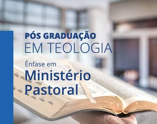 Pós graduação em teologia com ênfase em Ministério Pastoral